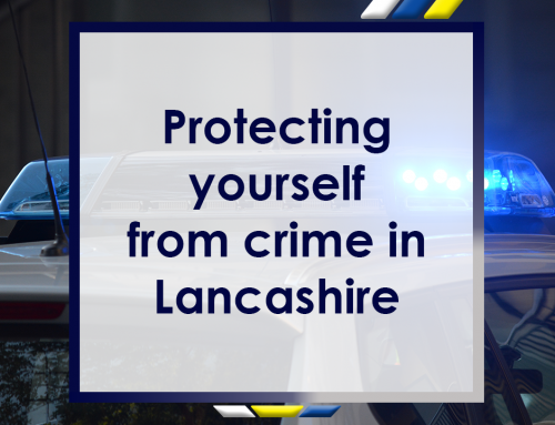 Protecting Yourself from Crime in Lancashire