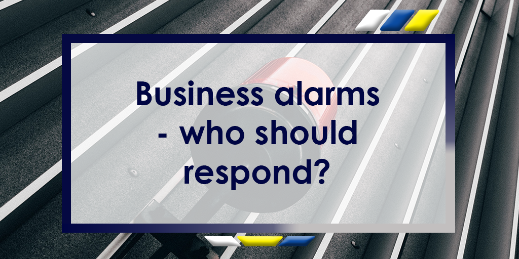 Business alarms - who should respond?