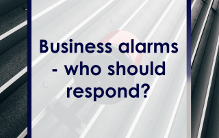 Who should respond to your business alarms?
