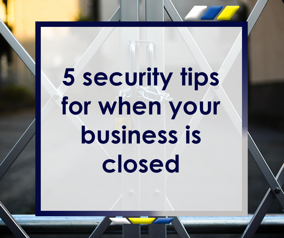 5 security tips for when your business is closed