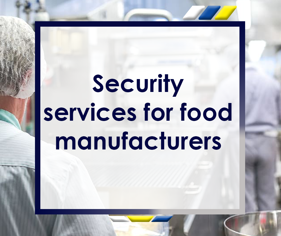 Security Services for Food Manufacturers Featured Image