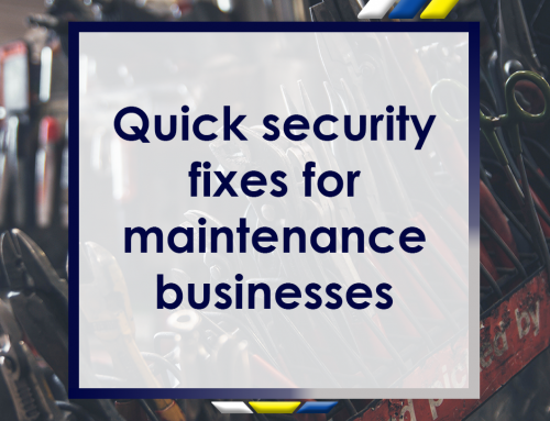Quick Security Fixes for Maintenance Businesses