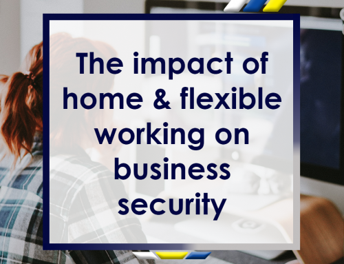 The Impact of Home & Flexible Working on Business Security