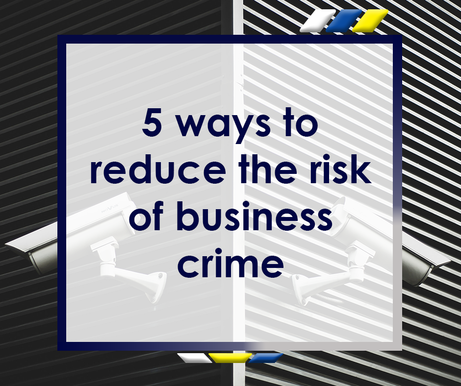 5 Ways to Reduce the Risk of Business Crime Featured Image
