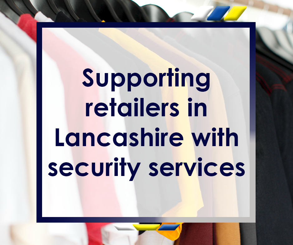 Supporting Retailers in Lancashire with Security Services Featured Image