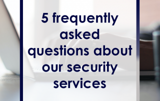 5 Frequently Asked Questions About Our Security Services Featured Image